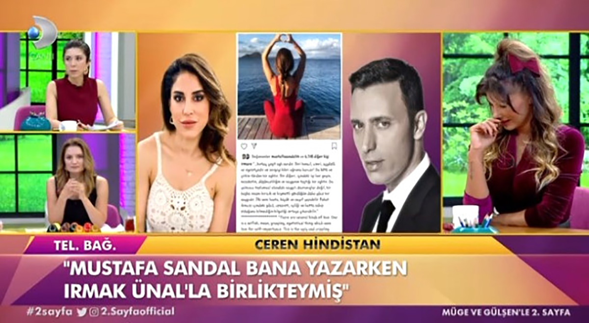 """Mustafa Sandal'la tanışma evresindeyken yollarını ayıran Ceren Hindistan, telefonla bağlandığı programda """"Mustafa bana yazarken Irmak Ünal'la birlikteymiş."""" dedi."""