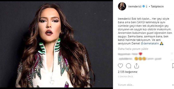 Şarkıcı Demet Akalın, katıldığı magazin programında İrem Derici'nin haberini görünce